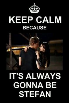 Elena what are you doing with Damon ...... its always going to be STEFAN <3