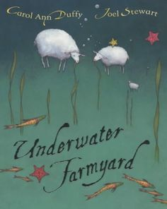 Underwater Farmyard: Amazon.co.uk: Carol Ann Duffy, Joel Stewart: 9780333960646: Books