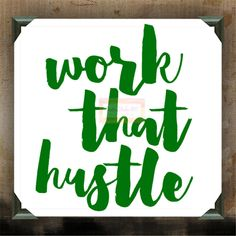 "Work That Hustle | decorated canvas | wall hanging | wall decor | inspiring quotes on canvas | 12"" x 12"""