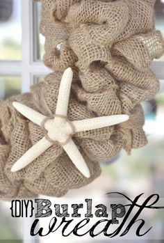 DiY Burlap Wreath.  This cute & simple wreath takes less than 15 minutes to make!  You could easily swap out the starfish for other seasonal accents to make it work all year long.