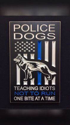 Carved Police k-9 signs. The Thin Blue Line signs.  Great gifts, fast shipping.