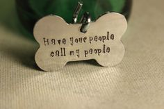 Have your people call my people - Custom Stamped Pet ID Tag - Name and Phone on back on Etsy, $19.00