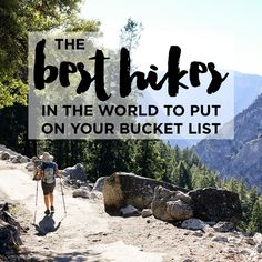 Our 25 Best Hikes in the World to Put on Your Bucket List. So far we've only completed one and portions of others, but hope to get them all checked off!