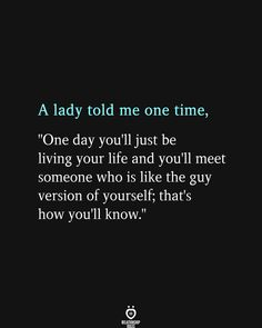A lady told me one time,
