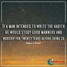 It is not a light task to write hadith! It is the as if a person is guaranteeing what they heard from our beloved (pbuh) there is no room for mistakes! This is the reason why manners and humbleness is a pre-requisite as stated by at-Thawri (r).