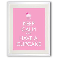 keep calm and have a cupcake + framed print - Google Search