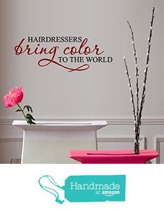 """Hairdressers bring color to the world ~ Wall Decal - 12"""" x 34"""" - Black or Color Option ~ By: Starlight Decals from Starlight Decals https://www.amazon.com/dp/B01AZZ01FI/ref=hnd_sw_r_pi_dp_LrxBzb2BAY5A5 #handmadeatamazon"""