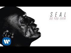 Seal - Do You Ever [AUDIO]