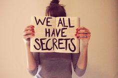 Tout le monde a un secret.