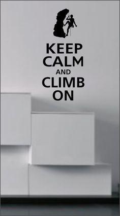 Keep Calm and CLIMB ON  $16.95