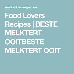 Food Lovers Recipes   BESTE MELKTERT OOITBESTE MELKTERT OOIT Melktert, South African Recipes, Tart, Recipies, Dessert Recipes, Lovers, Food, Milk, Cakes
