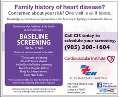 #LULING- Do you have family history of #heart #disease? CIS & St. Charles Parish #Hospital are currently offering a baseline screening for a flat fee of $25. Screenings will include an #electrocardiogram (EKG), #cholesterol test, a blood flow test in the legs, and more--all in one visit! Call 985-308-1604 to schedule an appointment.