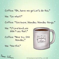 It's Monday, don't remind me again Monday Morning Quotes, Monday Morning Motivation, Monday Motivation Quotes, Monday Quotes, Monday Coffee Meme, Coffee Humor, Coffee Quotes, Coffee Is Life, I Love Coffee