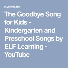 The Goodbye Song for Kids - Kindergarten and Preschool Songs by ELF Learning
