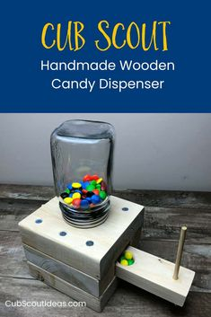 How to Make a Cool Wooden Candy Dispenser Looking for a fun wood project for Cub Scouts? Check out this handmade wooden candy dispenser! Great for the Baloo the Builder and Built It adventures. Wood Projects For Kids, Woodworking Projects For Kids, Crafts For Boys, Diy Woodworking, Woodworking Software, Popular Woodworking, Woodworking Furniture, Woodworking Articles, Teen Crafts