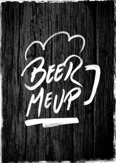 Beer me up. // Beer art and beer prints are such a great addition to the home. Beer Memes, Beer Humor, Bar Quotes, Food Quotes, Funny Quotes, Alcohol Quotes, Funny Alcohol, Beer Art, All Beer