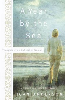 A Year by the Sea by Joan Anderson. The entrancing story of how one woman's journey of self-discovery gave her the courage to persevere in re-creating her life.