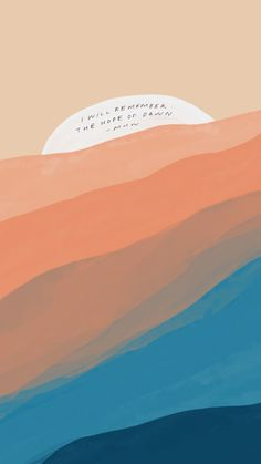 I will remember the hope of dawn. Proud Of You Quotes, Im Proud Of You, Be Kind To Yourself, Be Yourself Quotes, Watercolor Wallpaper Phone, Upcoming Series, Morgan Harper Nichols, Have Courage And Be Kind, Writing Poetry