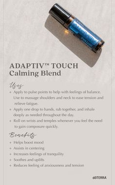 Adaptiv Touch Calming Blend is an on-the-go solution to life's stressful moments. Feelings of restlessness, being wound-up, or on edge happen to everyone from time to time, adapt and center with the help of the Adaptiv Touch Calming Blend. Essential Oils Guide, Therapeutic Grade Essential Oils, Essential Oil Uses, Young Living Essential Oils, Essential Oil Diffuser, Massage, Living Oils, Doterra Essential Oils, Aromatherapy Oils