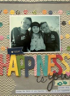 Happiness Is You Layout By Nicole Nowosad via Jillibean Soup Blog