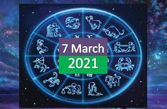 Daily Horoscope Today 7th March 2021, Check the horoscope prediction for today Sunday, March 7th, 2021, for your zodiac sign. Today Horoscope, Your Horoscope, 8th Of March, January, 12 Zodiac Signs, 12 Signs, Check, Wednesday, Tuesday