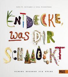 Entedecke was dir schmeckt, by Lisa Rienermann