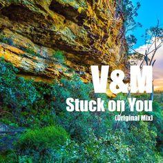 V&M - Stuck On You (Original Mix) by V & M on SoundCloud