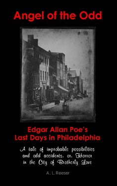 Edgar Allan Poe's Last Days in Philadelphia