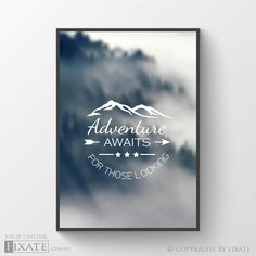 Forest Mountains Explore Wall Decor Print Motivational Poster Inspirational Quote Printable Typography - Adventure Awaits For Those Looking by FixateSigns on Etsy