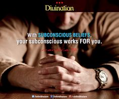 "An amazing quote as Divination by Mahatria!  ""With subconscious beliefs, your subconscious works FOR you.""  Pin it if you like it! Have a great day!  #goodmorning #startyourday #daily #wise #wisdom #beautiful #adorable #amazing #abundance #quotes #motivationalquotes"