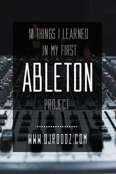 10 Things I Learned on My First Ableton Project - DJ Roodz