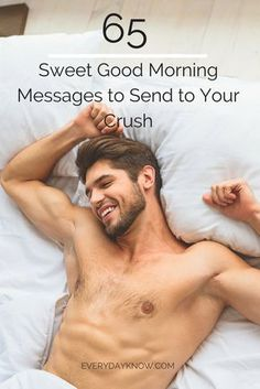 65 Sweet Good Morning Messages to Send to Your Crush Sweet Messages For Him, Cute Good Morning Messages, Sweet Texts For Him, Morning Message For Him, Romantic Good Morning Quotes, Inspirational Good Morning Messages, Monday Morning Quotes, Cute Text Messages, Morning Texts For Him