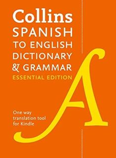 [PDF Free] Collins Spanish to English (One-Way) Essential Dictionary and Grammar: Two books in one (Collins Essential Editions) (Spanish Edition) Author Collins Dictionaries, Spanish To English Dictionary, Spanish English, Got Books, Books To Read, Dictionary Words, Booker T, English Dictionaries, What To Read, Book Photography
