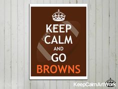 FREE SHIPPING Worldwide - Keep Calm and Go Browns - Keep Calm Art Print / Poster - NFL Football - 8x10 - Cleveland Browns - Official Colors.