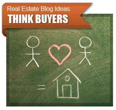 Real Estate Blog Ideas - Think Buyers, Real Estate Blog Topics | Real Estate Web Site Design by IDXCentral.com - theInsider