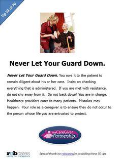 Tip #53 of 70 Tips for Caregivers  http://www.caregiverpartnership.com/