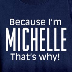 Because I'm [Name] That's Why Shirt Personalized at Wireless Catalog Think Of Me, Like Me, Things To Think About, Weird Things, Michelle Name, What A Beautiful Name, Female Names, Say My Name, Sounds Good