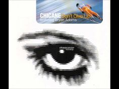 Chicane Feat. Bryan Adams - Don't Give Up (Original Mix)