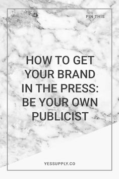 How To Get Your Brand In The Press Be Your Own Publicist, In This Blog You Will…