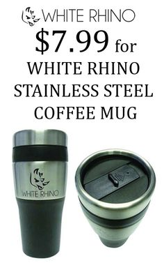 white rehino is offering $7.99 for White Rhino Stainless Steel Coffe Mug.For more White Rhino Coupon Codes visit: http://www.couponcutcode.com/stores/white_rhino/