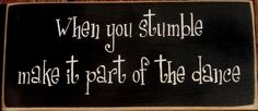When you stumble make it part of the dance by pattisprimitives, $12.00