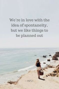 We're in love with the idea of spontaneity but we like things to be planned out