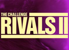 The Challenge: Rivals II | MTV | Real Worlder's, old and new, continue to battle it out--and it never fails to disappoint.  If you like ridiculous drama, The Challenge delivers.