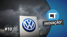 Inovação²: Volkswagen usa software trapaceiro para vender carros (#10 pt.2)
