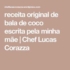 receita original de bala de coco escrita pela minha mãe | Chef Lucas Corazza