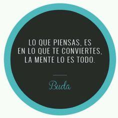 Lo que piensas es en lo que te COnviertes, la mente es todo #Buda
