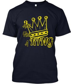 Are you a King | Teespring