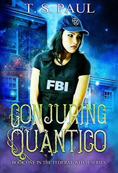 Conjuring Quantico (The Federal Witch Book 1) by T S Paul https://www.amazon.com/dp/B01M1A6C8K/ref=cm_sw_r_pi_dp_x_U3jrybRB6PYPJ