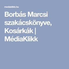 Borbás Marcsi szakácskönyve, Kosárkák | MédiaKlikk