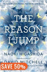 The Reason I Jump: The Inner Voice Of A Thirteen-year-old Boy With Autism Book by Naoki Higashida | Hardcover | chapters.indigo.ca